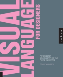 Visual Language for Designers : Principles for Creating Graphics that People Understand, Paperback / softback Book