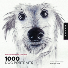 1,000 Dog Portraits : From the People Who Love Them, Paperback Book