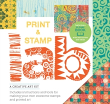 Print and Stamp Lab Kit : A Creative Art Kit, Includes instruction and tools for making your own awesome stamps and printed art Burst: featuring a 32-page book with instruction and ideas, Paperback Book