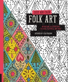 Just Add Color: Folk Art : 30 Original Illustrations to Color, Customize, and Hang, Paperback / softback Book