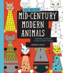 Just Add Color: Mid-Century Modern Animals : 30 Original Illustrations to Color, Customize, and Hang, Paperback Book