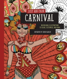 Just Add Color: Carnival : 30 Original Illustrations to Color, Customize, and Hang, Paperback Book