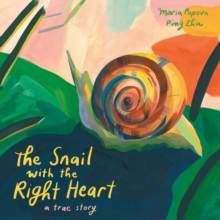 The Snail with the Right Heart : A True Story, Hardback Book