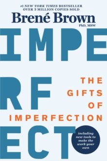 The Gifts of Imperfection : Let Go of Who You Think You're Supposed to Be and Embrace Who You Are, EPUB eBook