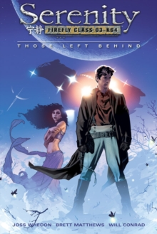 Serenity Volume 1: Those Left Behind, Paperback Book