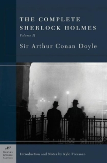 The Complete Sherlock Holmes, Volume II (Barnes & Noble Classics Series), Paperback Book