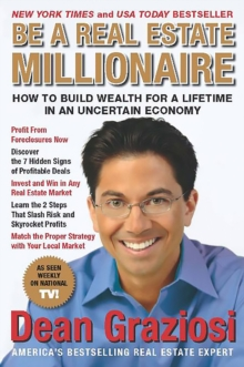 Be a Real Estate Millionaire : How to Build Wealth for a Lifetime in an Uncertain Economy, EPUB eBook