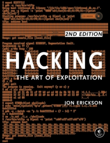 Hacking: The Art Of Exploitation, 2nd Edition, Paperback / softback Book
