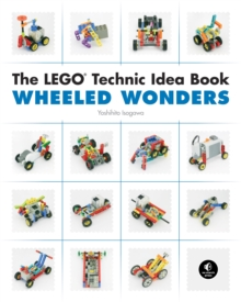 The Lego Technic Idea Book: Wheeled Wonders, Paperback Book