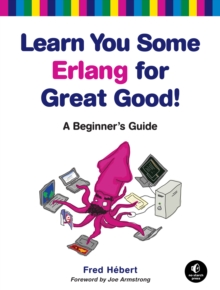 Learn You Some Erlang For Great Good, Paperback / softback Book