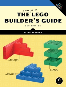 The Unofficial Lego Builder's Guide, 2e, Paperback Book