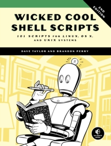 Wicked Cool Shell Scripts, 2nd Edition, Paperback / softback Book