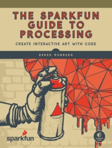 The Sparkfun Guide To Processing, Paperback Book