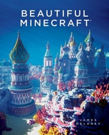 Beautiful Minecraft, Hardback Book