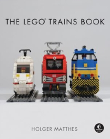 The Lego Trains Book, Hardback Book