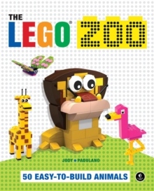 The LEGO Zoo : 50 Easy-to-Build Animals, Paperback Book