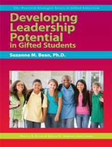 Developing Leadership Potential in Gifted Students : The Practical Strategies Series in Gifted Education, EPUB eBook