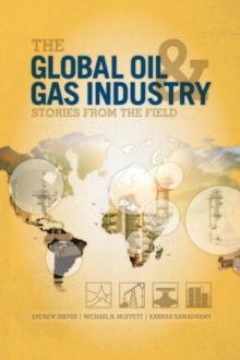 The Global Oil and Gas Industry : Case Studies from the Field, Paperback / softback Book