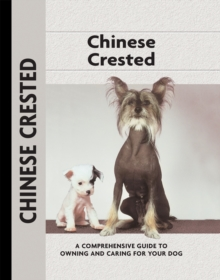 Chinese Crested : A Comprehensive Guide to Owning and Caring for Your Dog, EPUB eBook