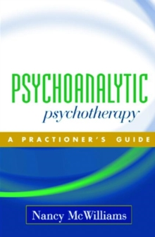 Psychoanalytic Psychotherapy : A Practitioner's Guide, Hardback Book