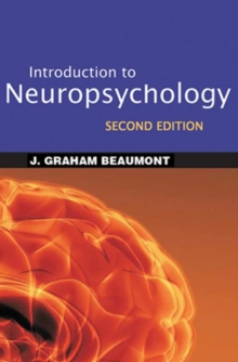 Introduction to Neuropsychology, Second Edition, Hardback Book