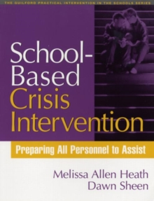 School-Based Crisis Intervention : Preparing All Personnel to Assist, Paperback Book