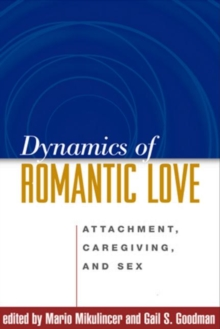 Dynamics of Romantic Love : Attachment, Caregiving, and Sex, Hardback Book