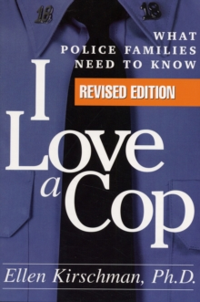 I Love a Cop, Revised Edition : What Police Families Need to Know, Paperback Book