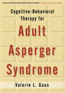 Cognitive-Behavioral Therapy for Adult Asperger Syndrome, Hardback Book