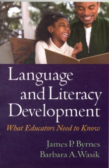 Language and Literacy Development : What Educators Need to Know, Paperback Book