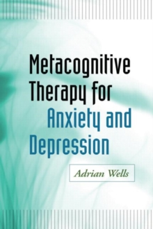 Metacognitive Therapy for Anxiety and Depression, Hardback Book