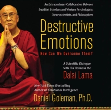 Destructive Emotions: How Can We Overcome Them? : A Scientific Dialogue with the Dalai Lama, eAudiobook MP3 eaudioBook