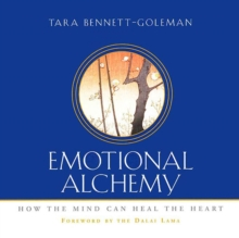 Emotional Alchemy : How the Mind Can Heal the Heart, eAudiobook MP3 eaudioBook
