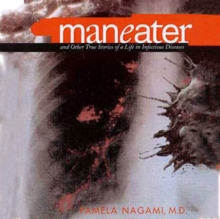 Maneater : And Other True Stories of a Life in Infectious Diseases, eAudiobook MP3 eaudioBook