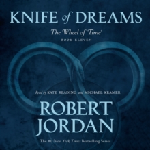 Knife of Dreams : Book Eleven of 'The Wheel of Time', eAudiobook MP3 eaudioBook