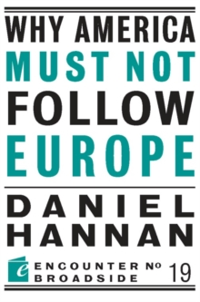 Why America Must Not Follow Europe, EPUB eBook