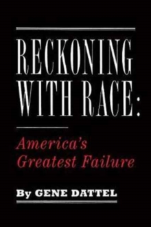 Reckoning with Race : America's Failure, Hardback Book