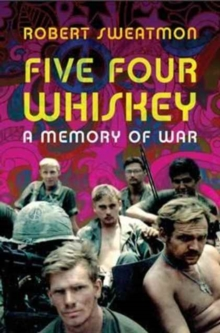Five Four Whiskey : A Memory of War, Paperback / softback Book