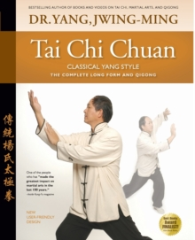 Tai Chi Chuan Classical Yang Style : The Complete Form Qigong, Paperback Book