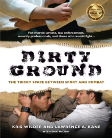 Dirty Ground : The Tricky Space Between Sport and Combat, Paperback / softback Book