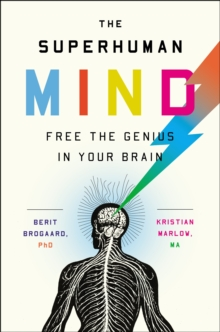 The Superhuman Mind : Free the Genius in Your Brain, Hardback Book
