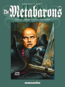 The Metabarons Volume 4: Aghora And The Last Metabaron, Paperback Book