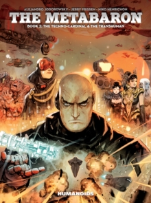 The Metabaron Book 2 : The Techno-Cardinal & The Transhuman, Paperback / softback Book