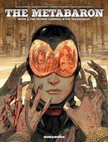 Metabaron, the: Book 2, the Techno-Cardinal & the Transhuman, Hardback Book