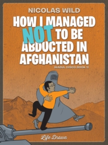 Kabul Disco Book 1 : How I managed not to be abducted in Afghanistan #1, Paperback Book