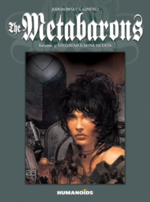 Metabarons, The: Volume 3: Steelhead & Dona Vicenta, Paperback Book