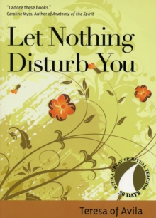 Let Nothing Disturb You : Teresa of Avila, Paperback / softback Book
