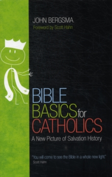 Bible Basics for Catholics : A New Picture of Salvation History, Paperback Book