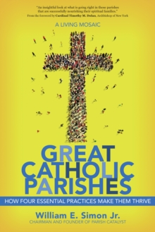 Great Catholic Parishes : A Living Mosiac, Paperback Book