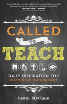 Called to Teach : Daily Inspiration for Catholic Educators, Paperback Book